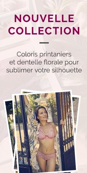 Nouvelle collection - Coloris printaniers et dentelle florale pour sublimer votre silhouette