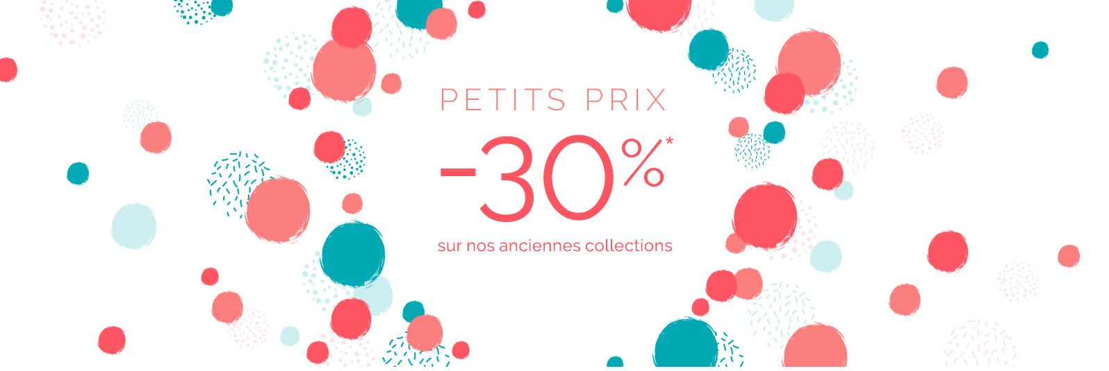 Petits Prix : -30% sur nos anciennes collections