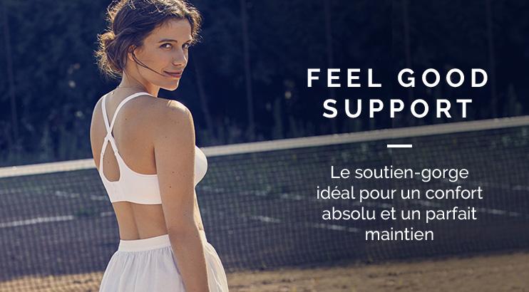 Feel good support - Le soutien-gorge idéale pour le confort absolu et un parfait maintien